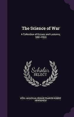 The Science of War: A Collection of Essays and Lectures, 1891-1903 (Hardback or