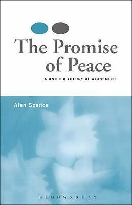 The Promise of Peace: A Unified Theory of Atonement, Spence, Alan J., Good Book