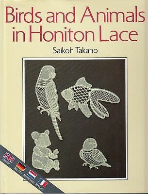 Birds and Animals in Honiton Lace by Saikoh Takano Prickings Photos Instructions