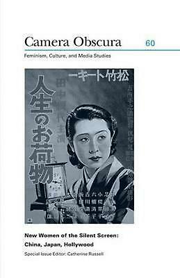 NW Women of the Silent Screen: China, Japan, Hollywood by Catherine Russell (Eng