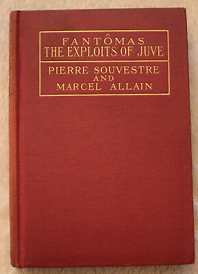 Rare 1917 FAMTOMAS THE EXPLOITS OF JUVE First Edition PIERRE SOUVESTRE Allain