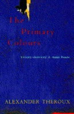 The Primary Colours, Theroux, Alexander, Good Condition Book, ISBN 9780333677568