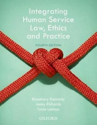 NEW Integrating Human Service Law, Ethics and Practice By Rosemary Kennedy