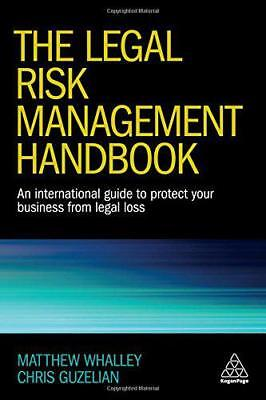 The Legal Risk Management Handbook: An International Guide to Protect Your Busin