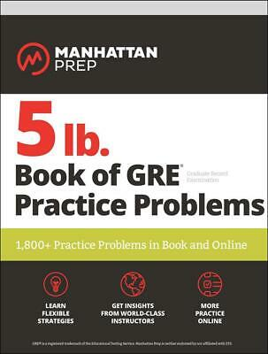5 Lb. Book of Gre Practice Problems by Manhattan Prep Free Shipping!