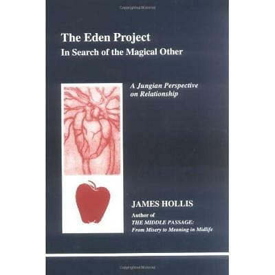 The Eden Project: In Search of the Magical Other - Jung - Paperback NEW Hollis,
