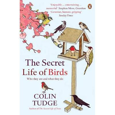 The Secret Life of Birds: Who They are and What They Do - Paperback NEW Tudge, C