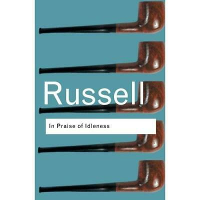In Praise of Idleness: And Other Essays (Routledge Clas - Paperback NEW Gottlieb