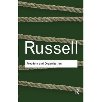 Freedom and Organization (Routledge Classics) - Paperback NEW Russell, Bertra 20