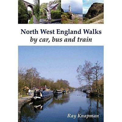 North West England Walks By Car, Bus and Train - Paperback NEW Ray Knapman (Au 2
