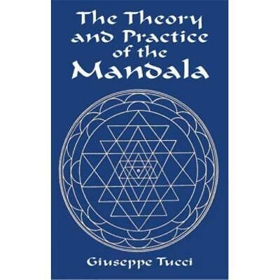 The Theory and Practice of the Mandala - Paperback NEW Tucci, Giuseppe 2003-03-2
