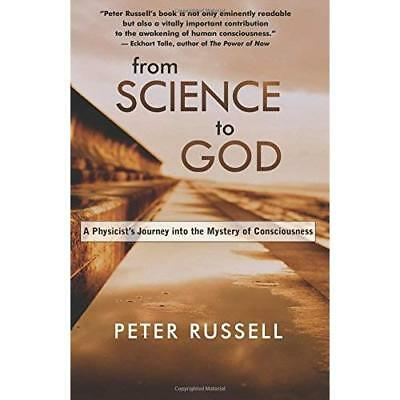 From Science to God: A Physicist's Journey into the Mys - Paperback NEW Russell,