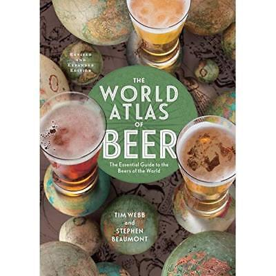 The World Atlas of Beer, Revised & Expanded: The Essent - Hardcover NEW Stephen