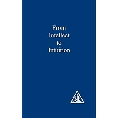 From Intellect to Intuition - Paperback NEW Bailey, Alice A 1972-12