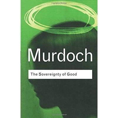 Sovereignty of Good (Routledge Classics) (Routledge Cla - Paperback NEW Murdoch,