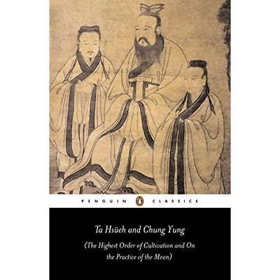 Ta Hsueh and Chung Yung: The Highest Order of Cultivati - Paperback NEW Hsueh, T