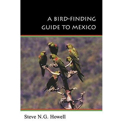 A Bird-Finding Guide to Mexico (Comstock books) - Paperback NEW Howell, Steve N