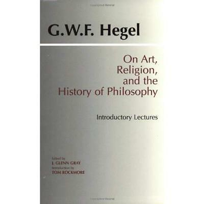 On Art, Religion and the History of Philosophy: Introdu - Paperback NEW Hegel, G