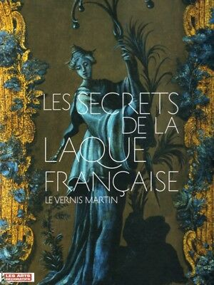 Secrets of French Lacquer, le Vernis Martin, French book