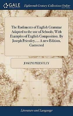The Rudiments of English Grammar Adapted to the Use of Schools; With Examples of