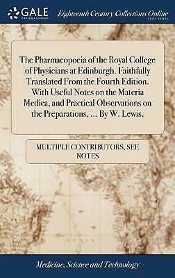 Pharmacopoeia of the Royal College of Physicians At Edinburgh. Faithfully Transl