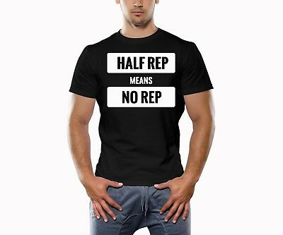 Bodybuilding T Shirt, Muscle, Crossfit, Training Shirt, HALF REP means NO REP