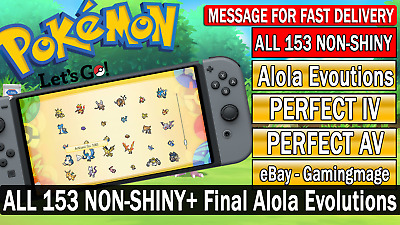 Pokemon Let's GO All 153 Non-Shiny Pokemon + Alolan Final Evolutions!!
