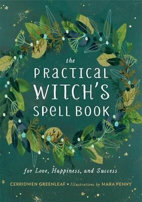 NEW The Practical Witch's Spell Book By Cerridwen Greenleaf Hardcover