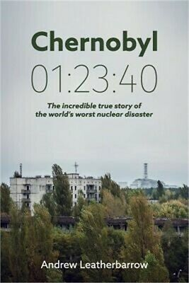 Chernobyl 01: 23:40: The Incredible True Story of the World's Worst Nuclear Disa