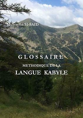 Glossaire Methodique De La Langue Kabyle (r) by Mustapha Si-said (French) Paperb