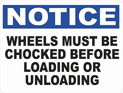 Notice Wheels Must Be Chocked Sign. Size Options. Loading Unloading Truck Safety