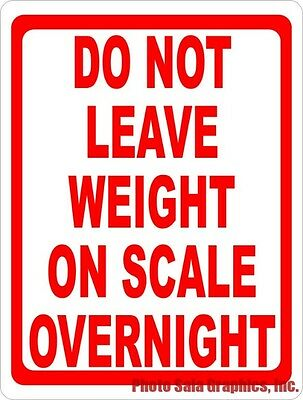 Do Not Leave Weight on Scale Overnight Sign. Size Options. Warehouse Safety