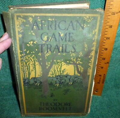 1910 1st ed BOOK- AFRICAN GAME TRAILS by THEODORE ROOSEVELT