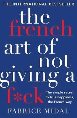 NEW The French Art of Not Giving a F*ck By Fabrice Midal Paperback Free Shipping