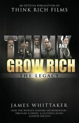 NEW Think and Grow Rich The Legacy By James Whittaker Hardcover Free Shipping