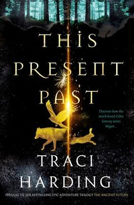 NEW This Present Past By Traci Harding Paperback Free Shipping