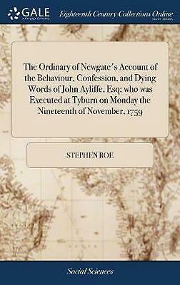 Ordinary of Newgate's Account of the Behaviour, Confession, and Dying Words of J