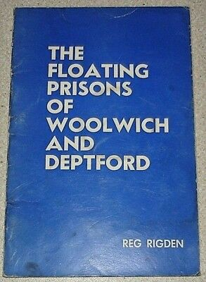 The Floating Prisons of Woolwich and Deptford. Reg Rigden. Published 1976