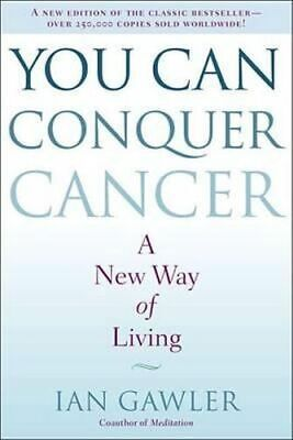 NEW You Can Conquer Cancer By Ian Gawler Paperback Free Shipping