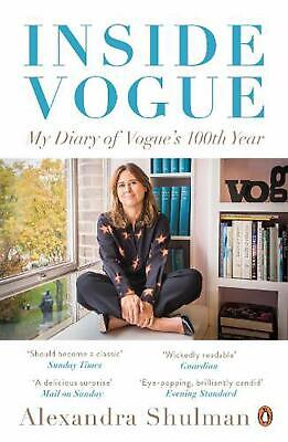 Inside Vogue: My Diary Of Vogue's 100th Year by Alexandra Shulman Paperback Book