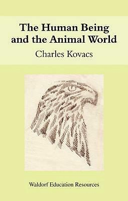 The Human Being and the Animal World: Waldorf Education Resources by Charles Kov