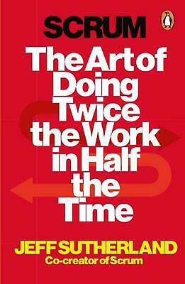 Scrum: The Art of Doing Twice the Work in Half the Time by Jeff Sutherland Paper