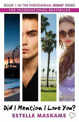 Did I Mention I Love You? Book 1 in the Dimily Trilogy by Estelle Maskame Paperb