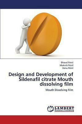 Design and Development of Sildenafil Citrate Mouth Dissolving Film by Patel Dhav