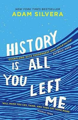 History Is All You Left Me: A Zoella Book Club 2017 novel by Adam Silvera Paperb