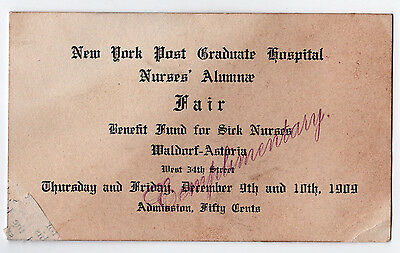 Rare 1909 WALDORF ASTORIA New York City TICKET Sick Nurses Benefit NURSING Nurse