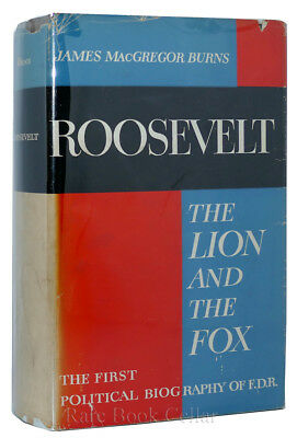 James MacGregor Burns ROOSEVELT: THE LION AND THE FOX 1st Edition 2nd Printing