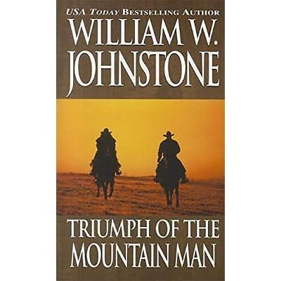 Triumph of the Mountain Man - Mass Market Paperback NEW William W. John 2012-02-