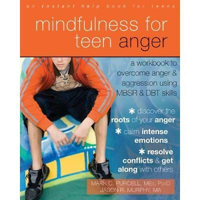 Mindfulness for Teen Anger: A Workbook to Overcome Ange - Paperback NEW Jason Ro