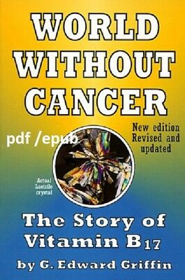 (PDF.EPUB) World Without Cancer: The Story of Vitamin B17 ... EB00K